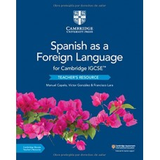 Cambridge IGCSE Spanish as a Foreign Language Teacher's Resource with Cambridge Elevate